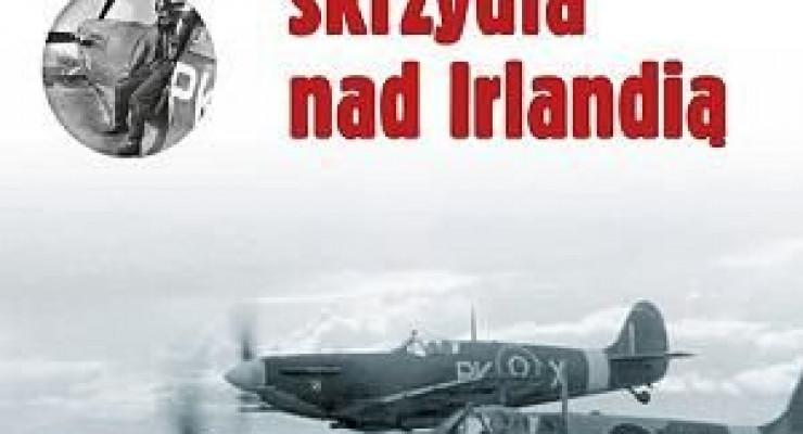 """"""" Polskie skrzydła nad Irlandią"""""""